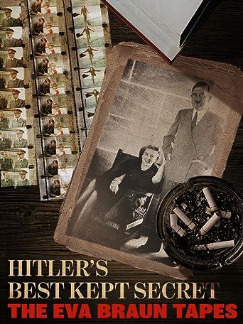Hitler's Best Kept Secret: The Eva Braun Tapes