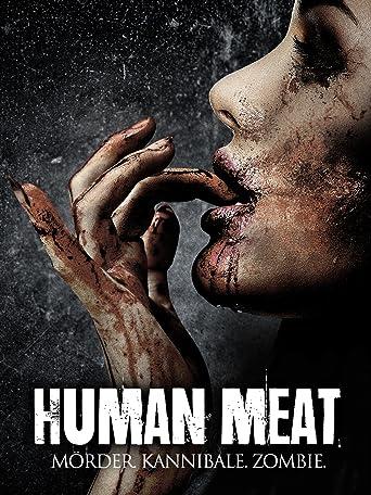 Human Meat: Mörder. Kannibale. Zombie.