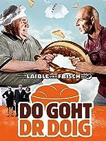 Laible und Frisch-Do goht dr Doig
