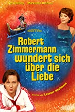Robert Zimmermann wundert sich über die Liebe