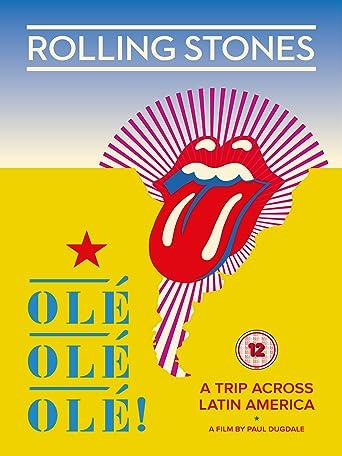 The Rolling Stones: Olé Olé Olé! - A Trip Across Latin America