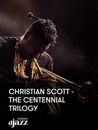 Christian Scott - The Centennial Trilogy