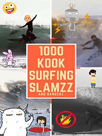 1000 Kook Surfing Slamzz and Bangerz