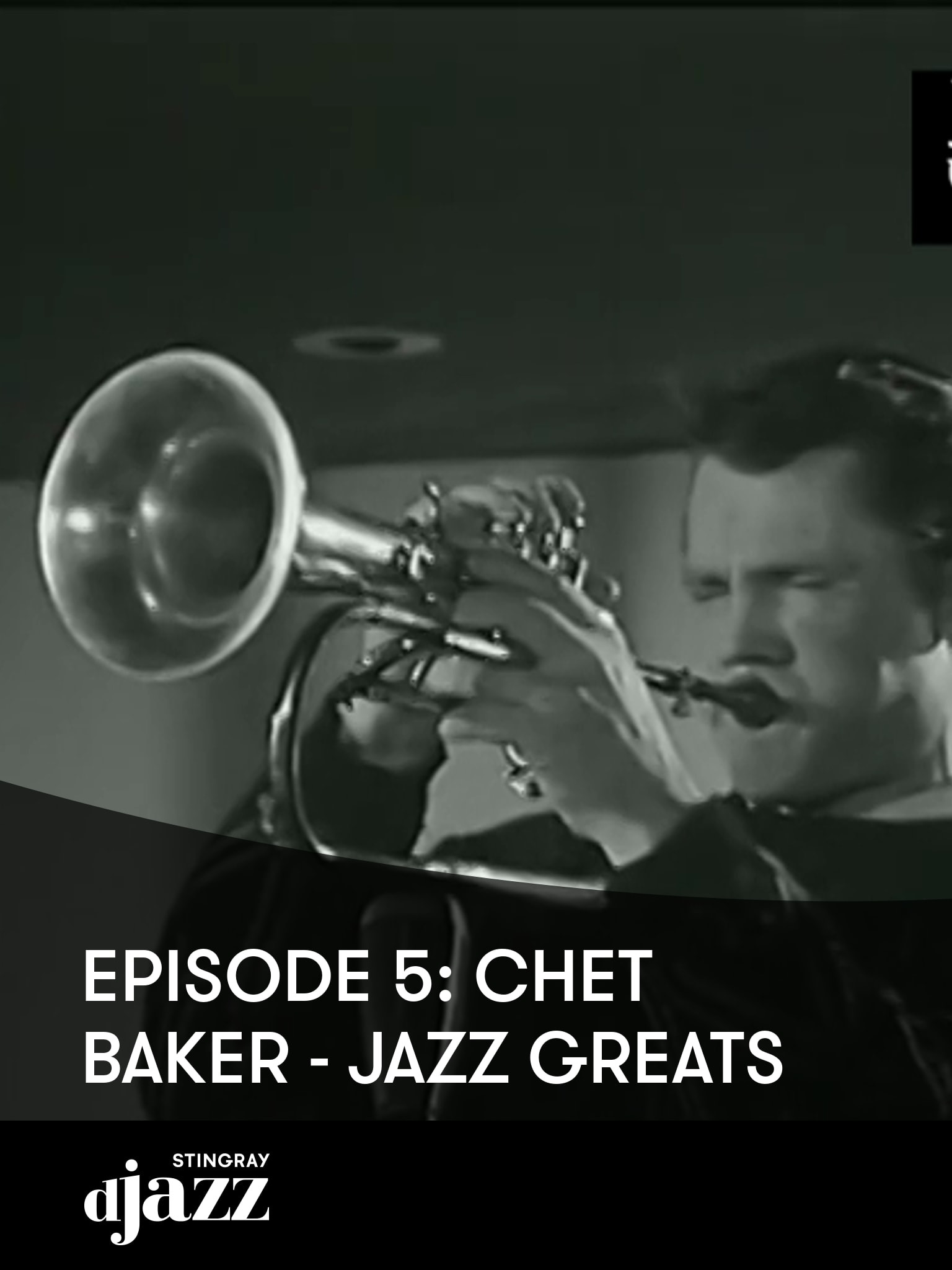 Episode 5: Chet Baker - Jazz Greats