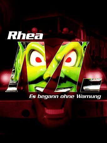 Rhea M. - Es begann ohne Warnung