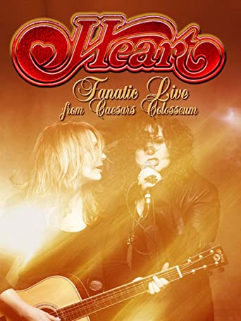Heart: Fanatic Live from Caesars Colosseum [OV]