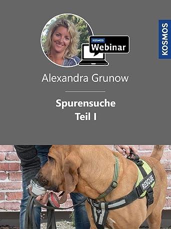 Spurensuche Teil 1. Mantrailing mit Alexandra Grunow