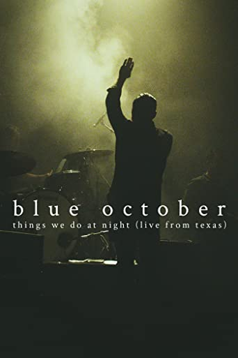 Blue October: Things We Do at Night (Live from Texas)