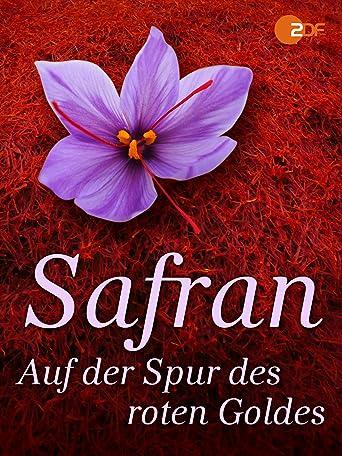 Safran - Auf der Spur des roten Goldes