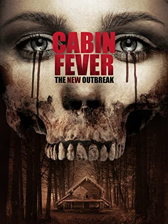 Cabin Fever - The New Outbreak