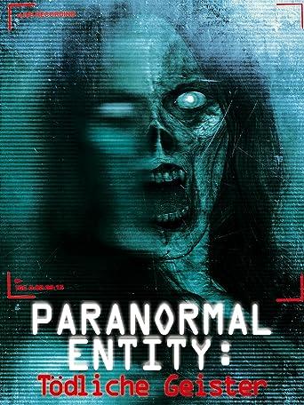 Paranormal Entity: Tödliche Geister