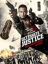 Ultimate Justice - Töten oder getötet werden