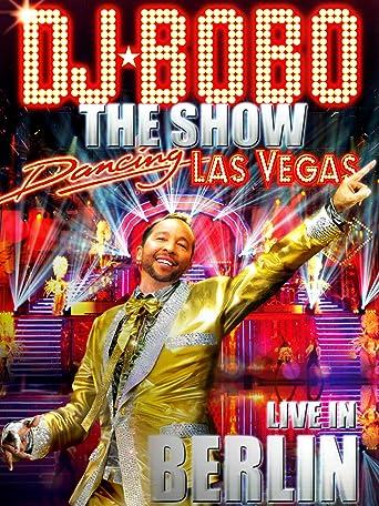 DJ BoBo - Dancing Las Vegas - The Show - Live In Berlin