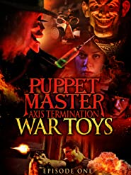 Puppet Master Axis Termination: Episode 1 - War Toys