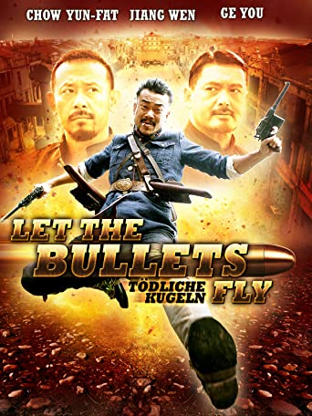 Let the Bullets Fly - Tödliche Kugeln