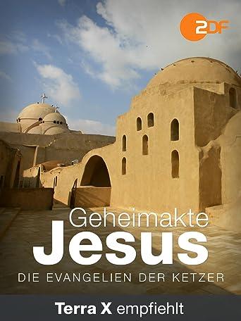 Geheimakte Jesus - Die Evangelien der Ketzer