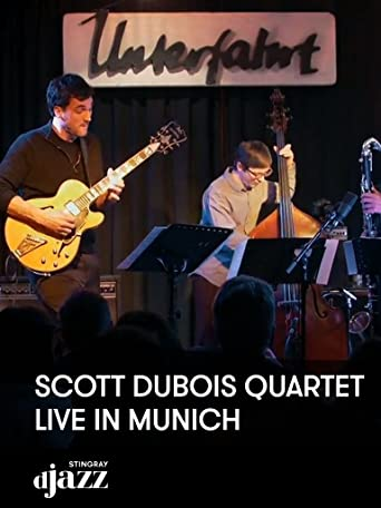 Scott DuBois Quartet Live In München