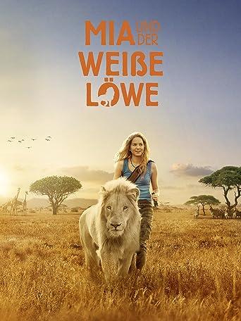 Mia und der weiße Löwe