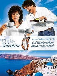 Shirley Valentine - Auf Wiedersehen, mein lieber Mann