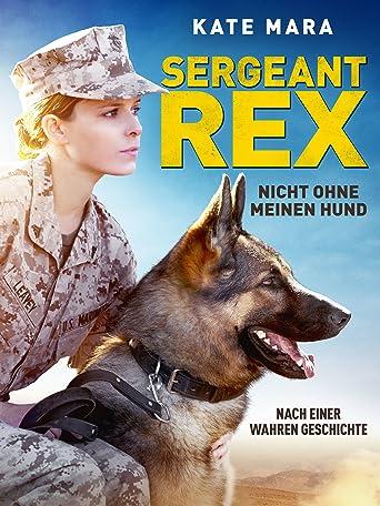 Sergeant Rex: Nicht ohne meinen Hund