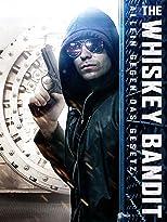 The Whiskey Bandit - Allein gegen das Gesetz