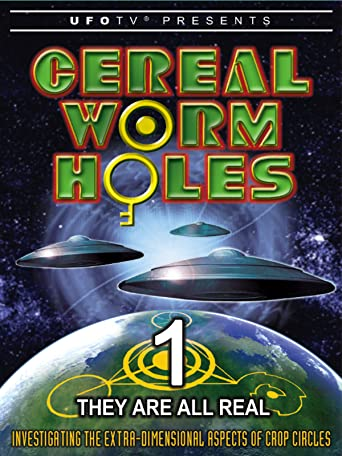 UFOTV Presents Cereal Worm Holes 1 - They Are All Real [OV]