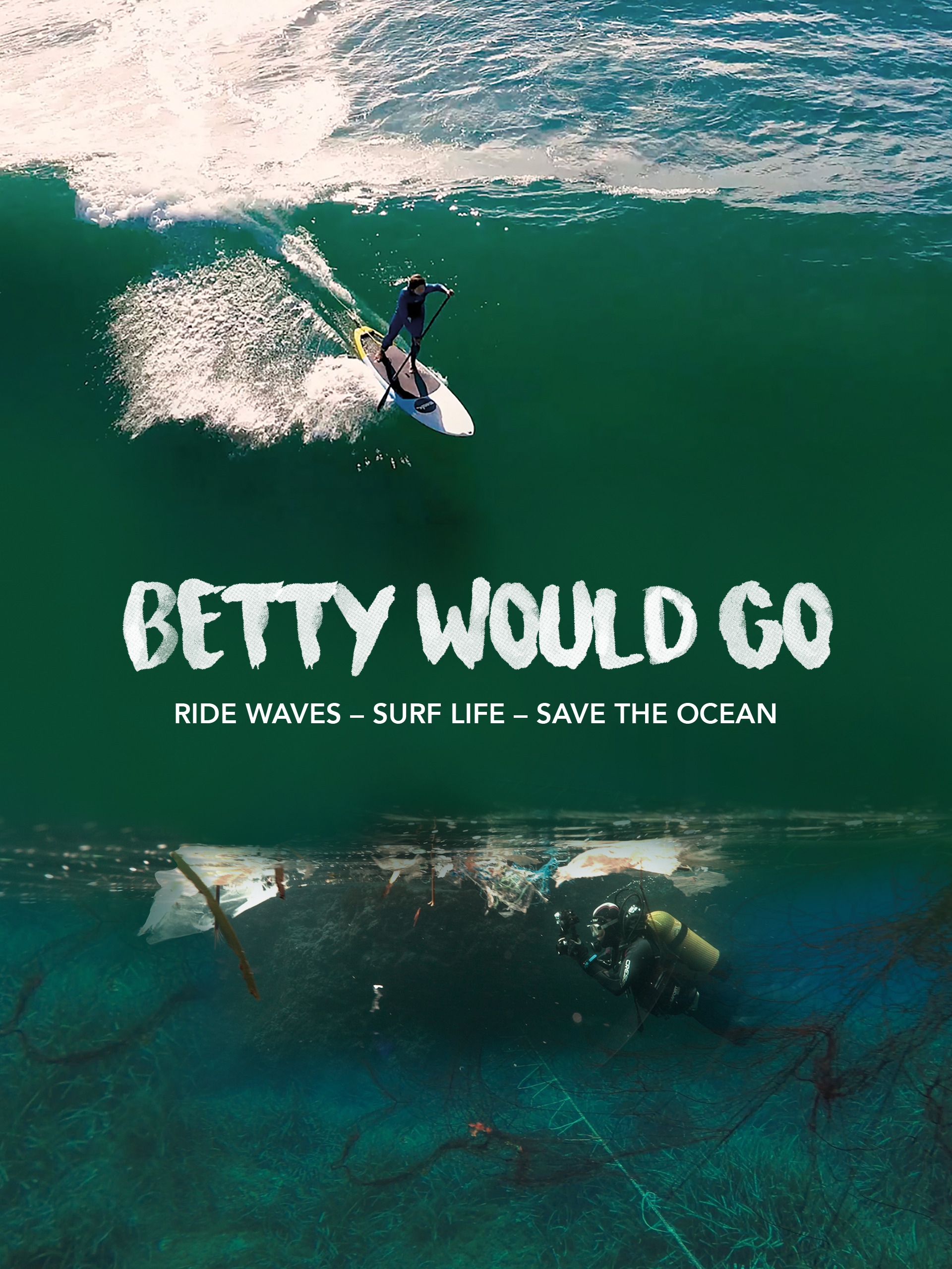 Betty Would Go - Ride Waves - Surf Life - Save the Ocean