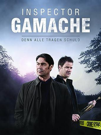 Inspector Gamache: Denn alle tragen Schuld