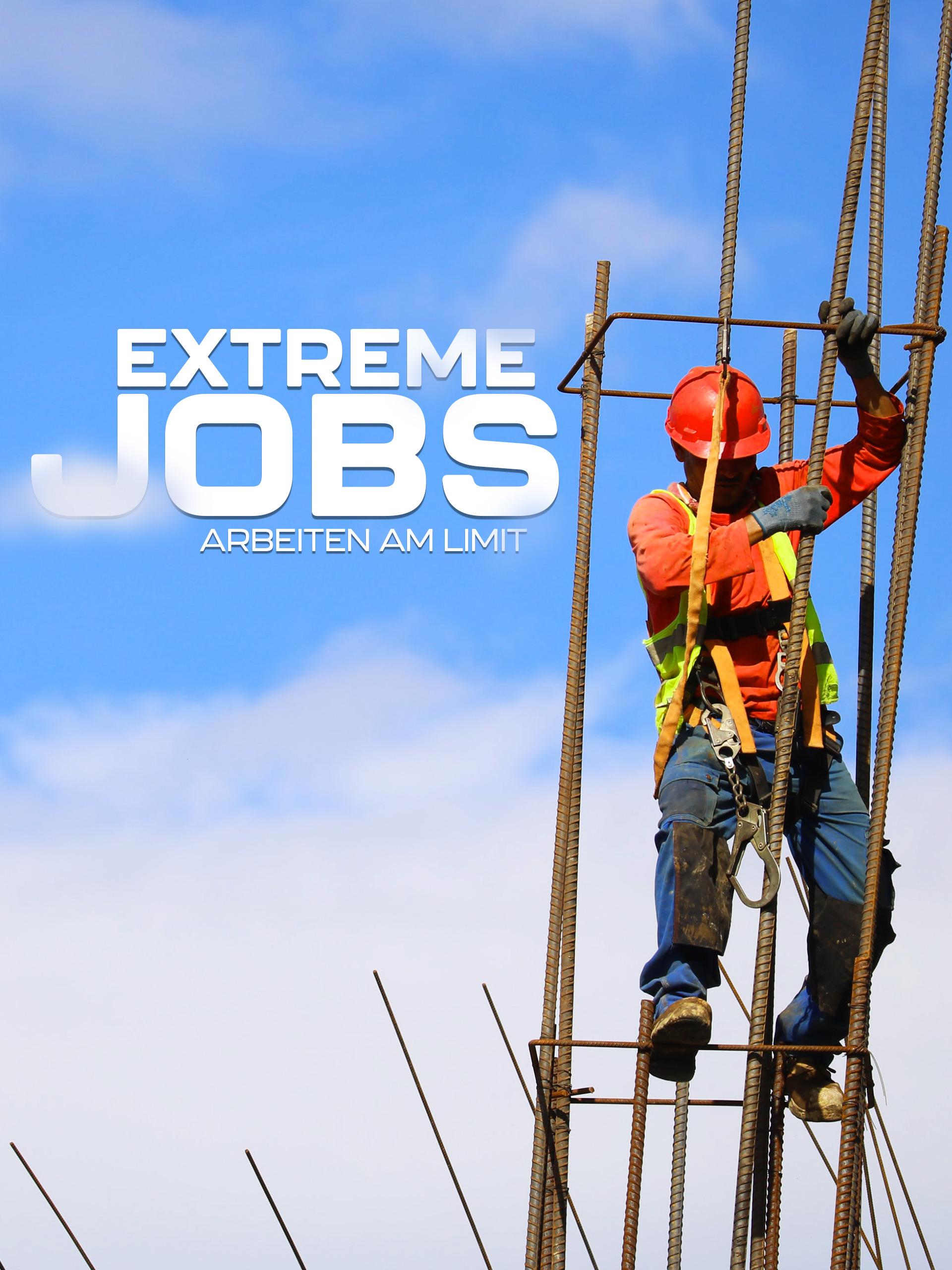 Extreme Jobs - Arbeiten am Limit