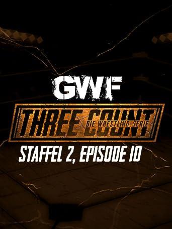 GWF Three Count - Die Wrestling-Serie, Staffel 2, Episode 10
