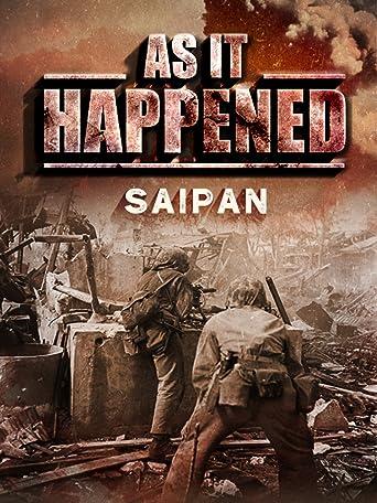 As It Happened: Saipan