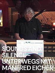 Sounds and Silence - Unterwegs mit Manfred Eicher