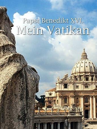 Papst Benedikt XVI. - Mein Vatikan