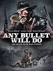 Any Bullet Will Do - Um Gnade muss man flehen
