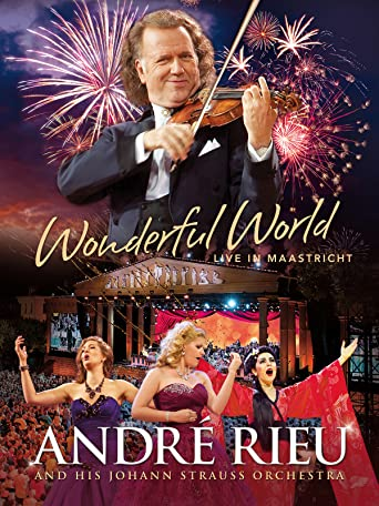 André Rieu And His Johann Strauss Orchestra - Wonderful World [OV]