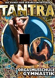 Tantra - Orgasmusschule / Gymnastik