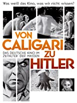 Von Caligari zu Hitler: Das deutsche Kino im Zeitalter der Massen