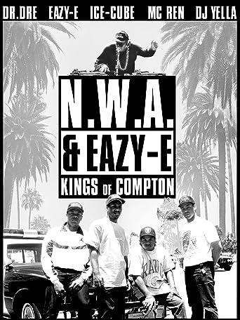 N.W.A. & EAZY-E: Kings of Compton