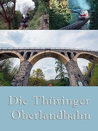 Eisenbahn Dokumentation - Die Thüringer Oberlandbahn