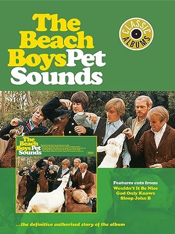 The Beach Boys: Pet Sounds - Classic Albums