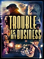 Trouble Is My Business [OV/OmU]