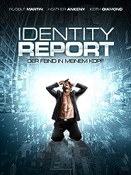 Identity Report: Der Feind in meinem Kopf