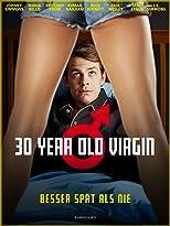 30 Year Old Virgin - Besser spät als nie