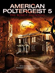 American Poltergeist 5: The Borely Haunting
