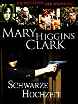 Mary Higgins Clark- Schwarze Hochzeit
