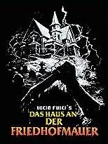 Lucio Fulci's: Das Haus an der Friedhofmauer