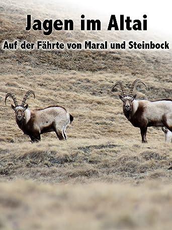 Jagen im Altai - Auf der Fährte von Maral und Steinbock