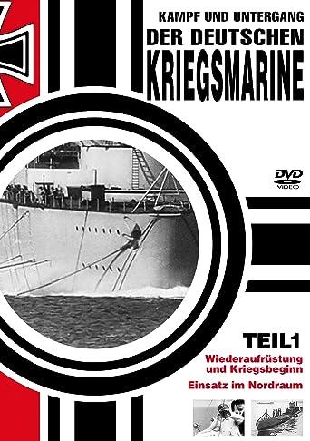 Kampf und Untergang der deutschen Kriegsmarine - Teil 1