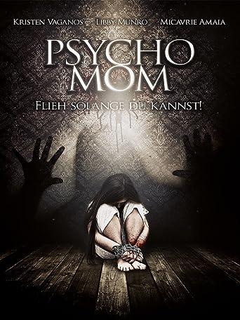 Psycho Mom: Flieh solange du kannst!