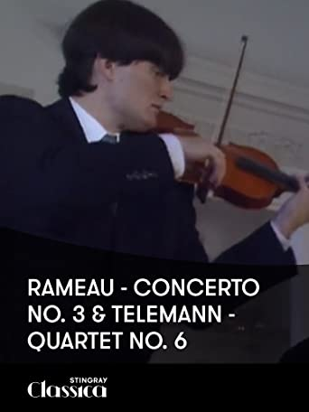 Rameau - 3. Konzert and Telemann - 6. Quartett